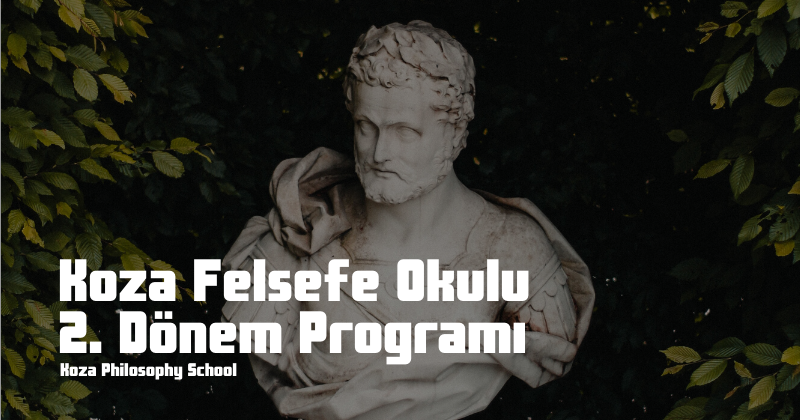 Koza Felsefe Okulu 2. Dönem Programı
